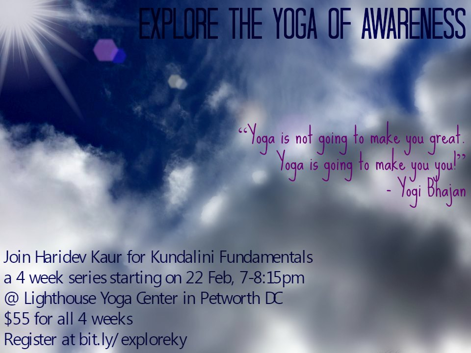 Explore the Yoga of Awareness through Kundalini Fundamentals – a 4 week series at Lighthouse Yoga Center